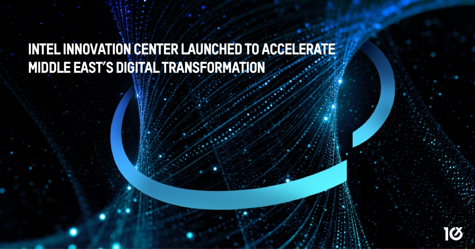Intel Innovation Center launched to accelerate Middle East's digital transformation