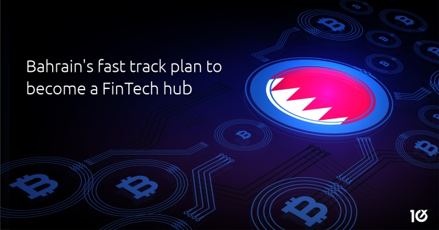 Bahrain's fast track plan to become a FinTech hub