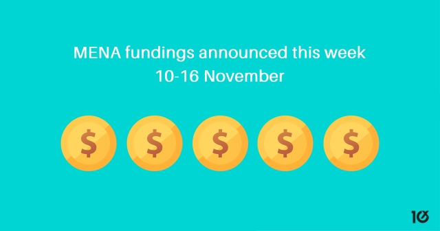 MENA fundings announced this week: 10-16 November