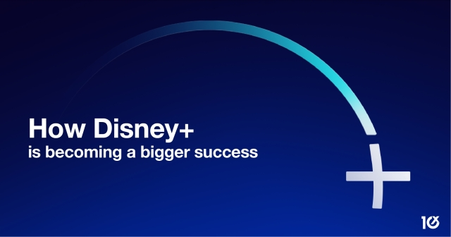 How Disney+ is becoming a bigger success