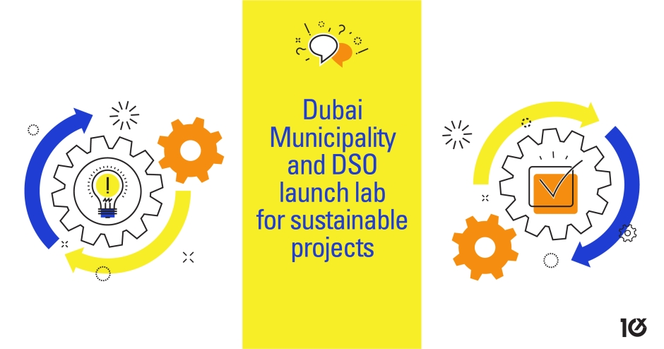 Dubai Municipality and DSO launch lab for sustainable projects