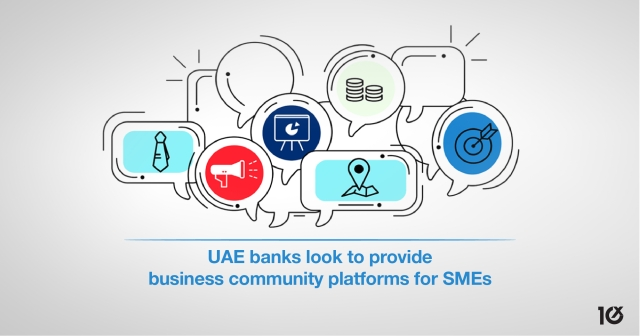 UAE banks look to provide business community platforms for SMEs