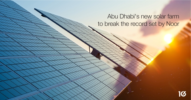 Abu Dhabi's new solar farm to break the record set by Noor