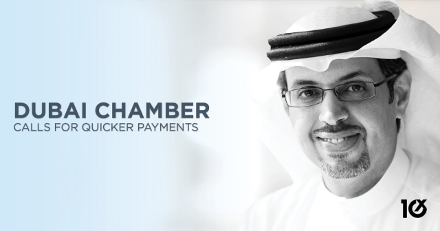Dubai Chamber calls for quicker payments