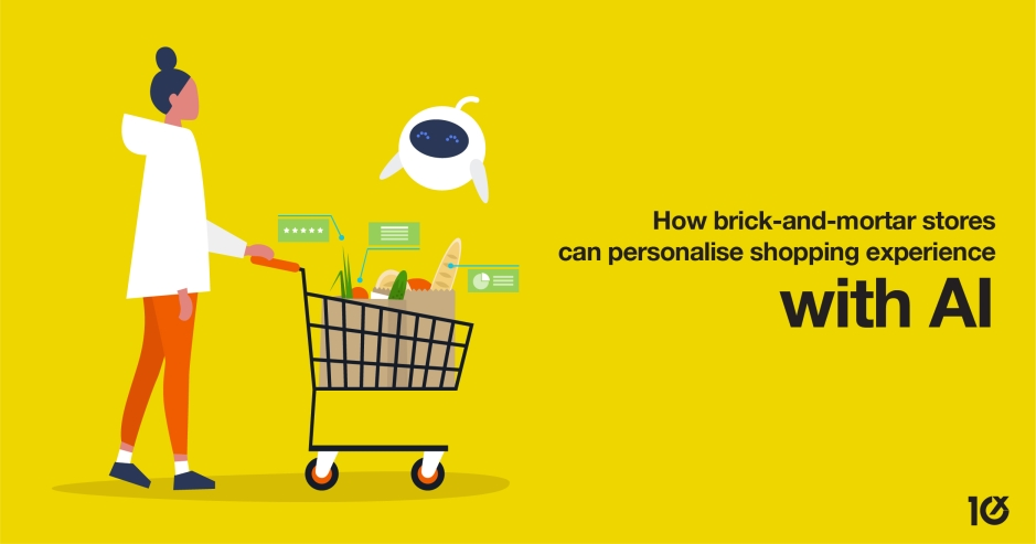 How brick-and-mortar stores can personalise shopping experience with AI