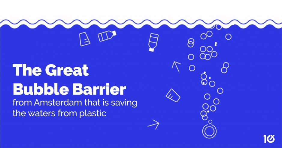 The Great Bubble Barrier from Amsterdam that is saving the waters from plastic