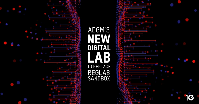 ADGM's new Digital Lab to replace RegLab sandbox