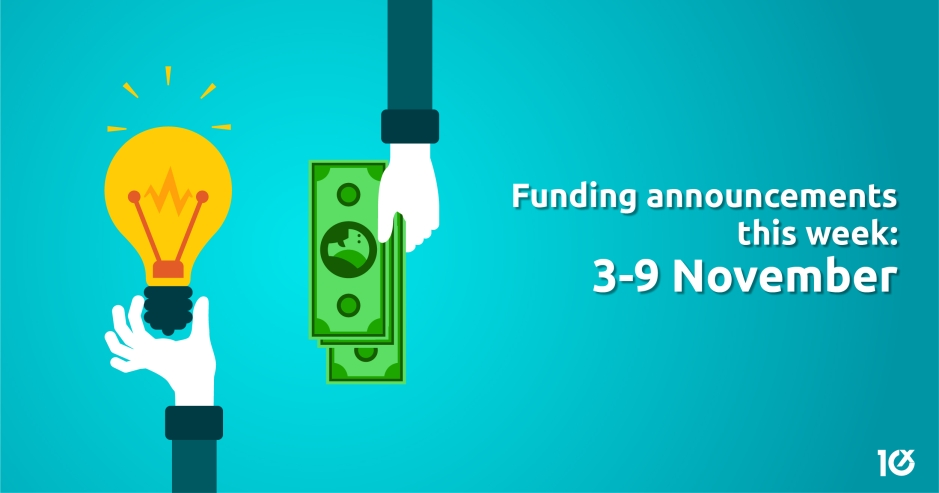 Funding and acquisition announcements this week: 3-9 November