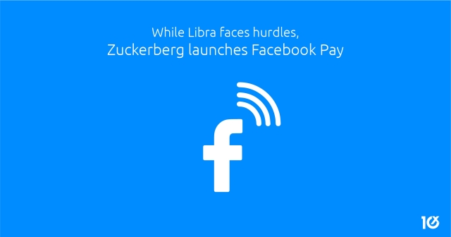 While Libra faces hurdles, Zuckerberg launches Facebook Pay