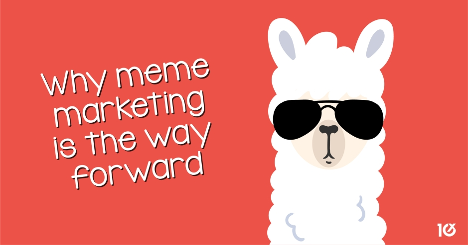 Why meme marketing is the way forward