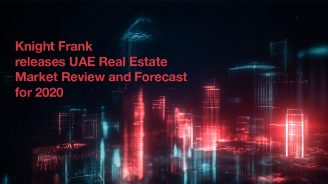 Knight Frank releases UAE Real Estate Market Review and Forecast for 2020