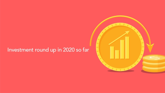 Investment round up in 2020 so far