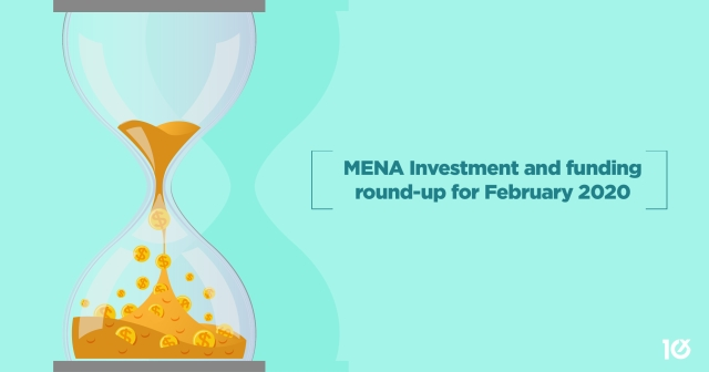 MENA Investment and funding round-up for February 2020
