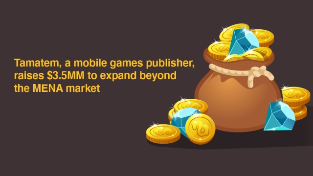 Tamatem, a mobile games publisher, raises $3.5MM to expand beyond the MENA market