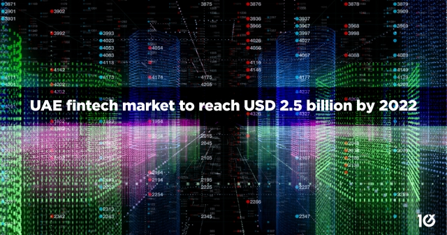 UAE fintech market to reach USD 2.5 billion by 2022