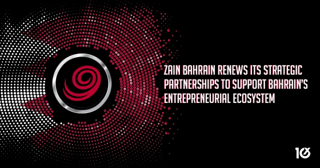 Zain Bahrain renews its strategic partnerships to support Bahrain's entrepreneurial ecosystem