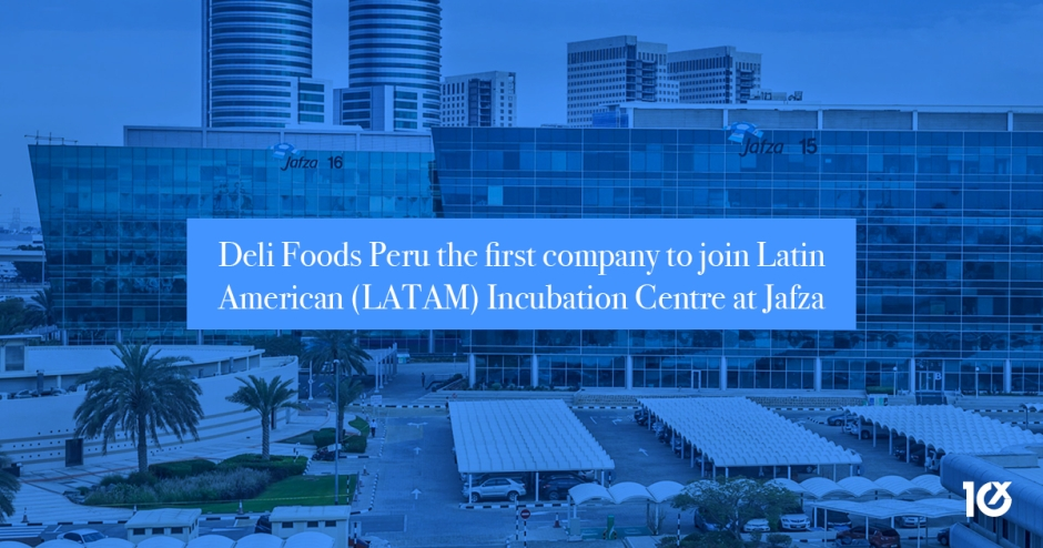 Deli Foods Peru the first company to join Latin American Incubation Centre at Jafza
