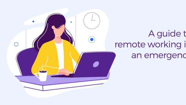 A guide to remote working in an emergency