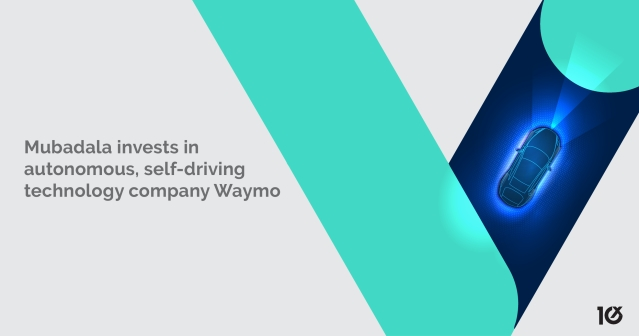 Mubadala invests in autonomous, self-driving technology company Waymo