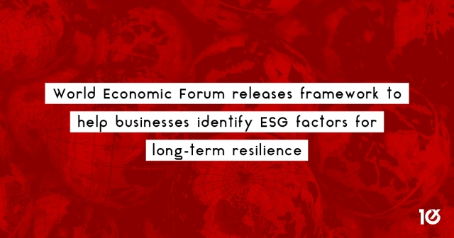 World Economic Forum releases framework to help businesses identify ESG factors for long-term resilience