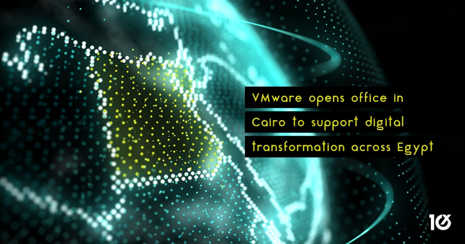 VMware opens office in Cairo to support digital transformation across Egypt