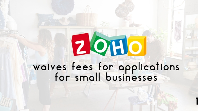 Zoho Corp waives fees for applications for small businesses