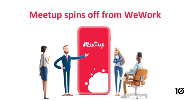 Meetup spins off from WeWork