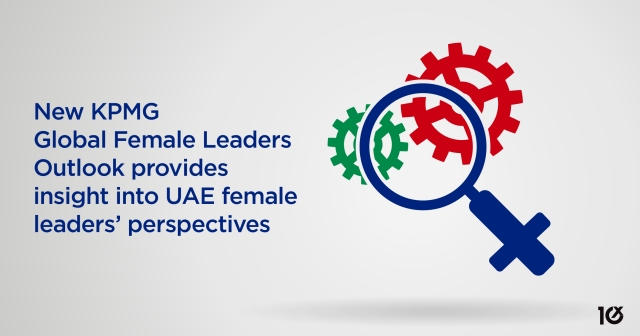 New KPMG Global Female Leaders Outlook provides insight into UAE female leaders' perspectives