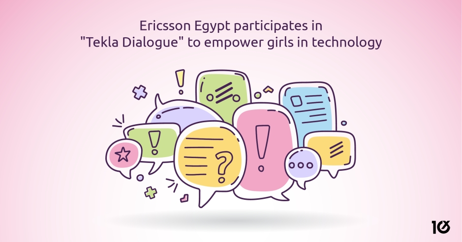 "Ericsson Egypt participates in ""Tekla Dialogue"" to empower girls in technology"