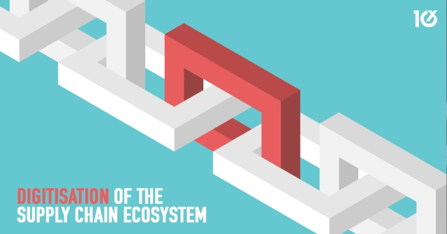 3 reasons why digitisation of the supply chain ecosystem is crucial right now