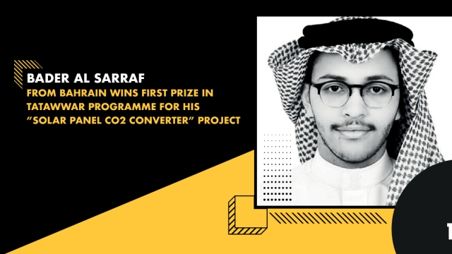 "Bader Al Sarraf from Bahrain wins first prize in Tatawwar programme for his 'Solar Panel CO2 Converter"" project"