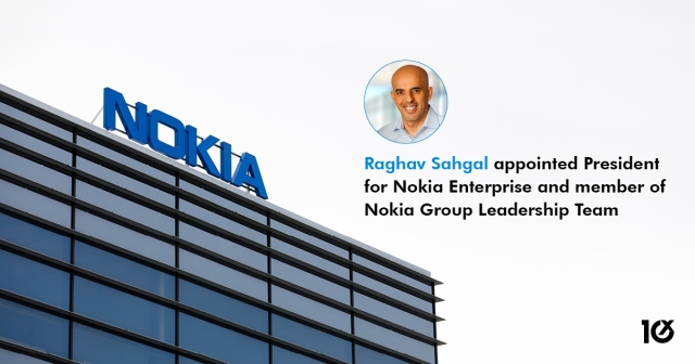 Raghav Sahgal appointed President for Nokia Enterprise and member of Nokia Group Leadership Team