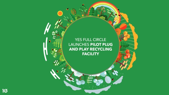 Yes Full Circle launches pilot plug and play recycling facility