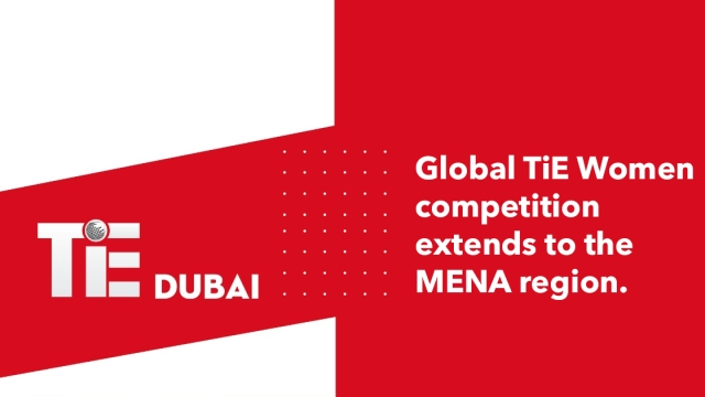 TiE Dubai extends global TiE Women competition for entrepreneurs in MENA