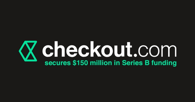 Checkout.com secures $150 million in Series B funding