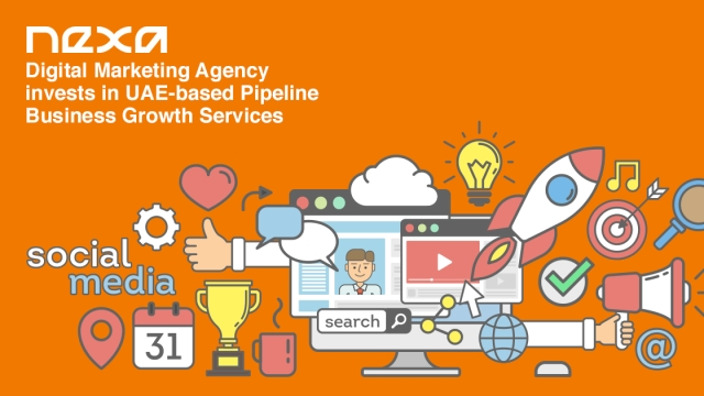 NEXA Digital Marketing Agency invests in UAE-based Pipeline Business Growth Services