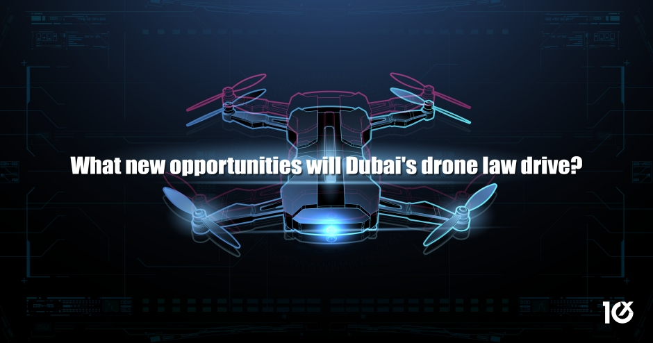 What new opportunities will Dubai's drone law drive?