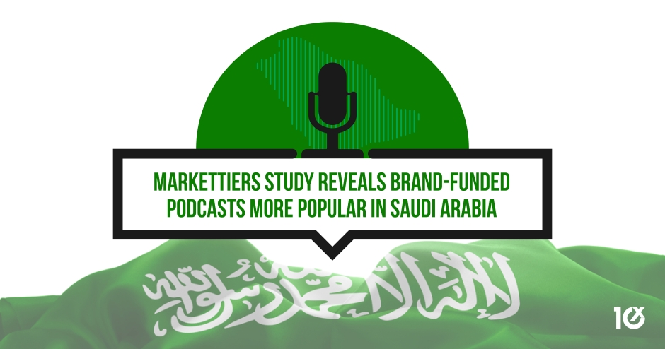 markettiers study reveals brand-funded podcasts more popular in Saudi Arabia