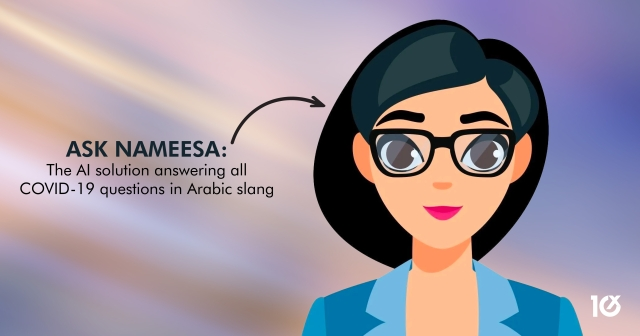 Ask Nameesa: The AI solution answering all COVID-19 questions in Arabic slang