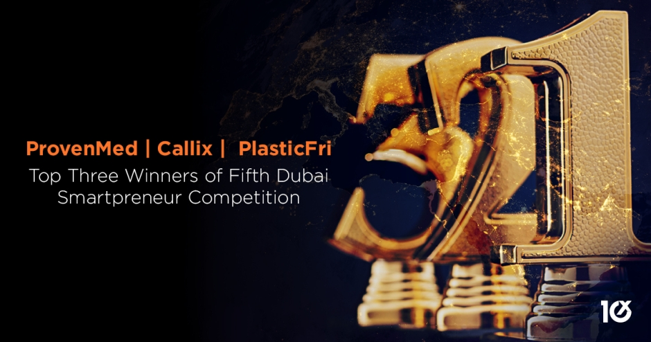 ProvenMed, Callix and PlasticFri are top three winners of Fifth Dubai Smartpreneur Competition