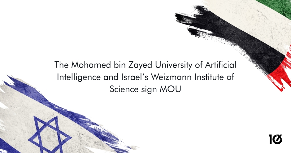 The Mohamed bin Zayed University of Artificial Intelligence and Israel's Weizmann Institute of Science sign MOU