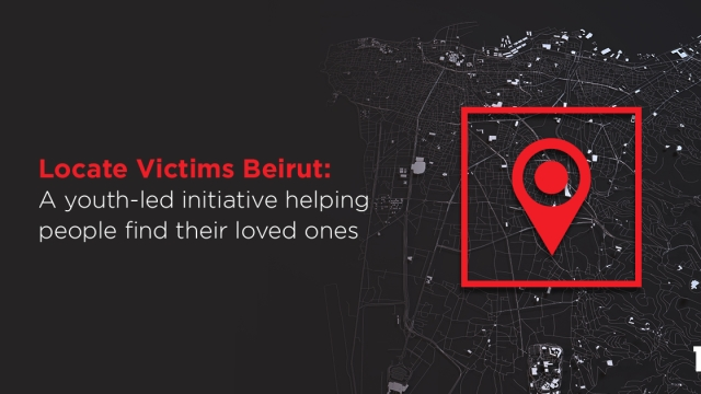Locate Victims Beirut: A youth-led initiative helping people find their loved ones