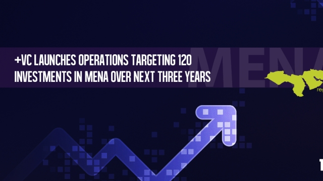 +VC launches operations targeting 120 investments in MENA over next three years