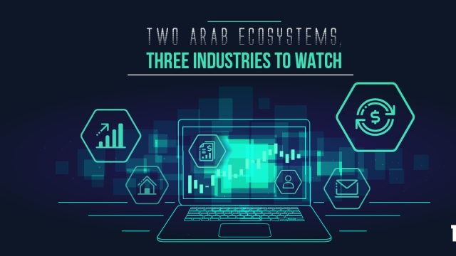 Two Arab ecosystems, three industries to watch