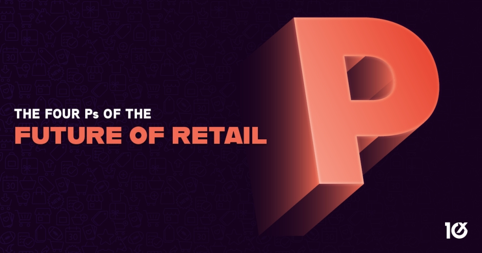 The Four Ps of the Future of Retail