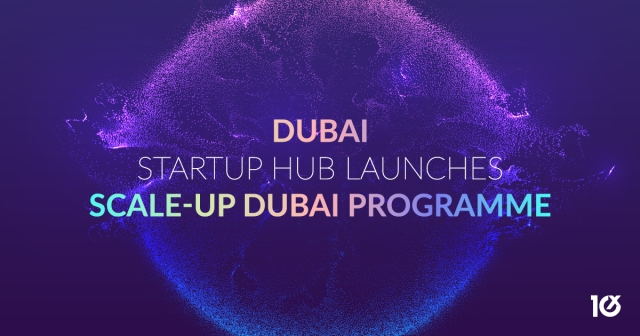 Dubai Startup Hub launches Scale-Up Dubai programme