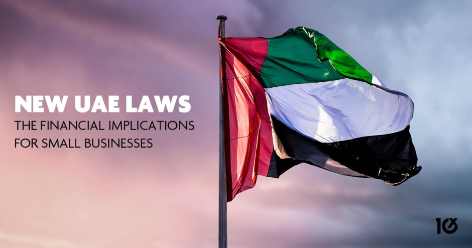 New UAE Laws – the financial implications for small businesses
