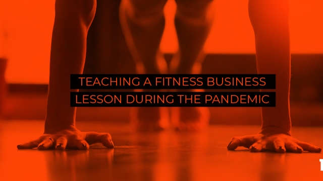 Teaching a fitness business lesson during the pandemic