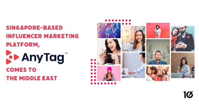 Singapore-based influencer marketing platform, AnyTag, comes to the Middle East
