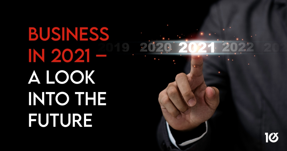 Business in 2021 – a look into the future